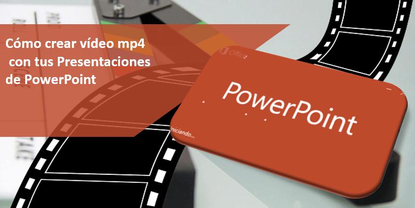 crear-video-mp4-con-presentaciones-powerpoint